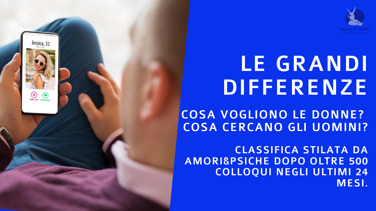Le Grandi Differenze | Classifica stilata da Amori&Psiche dopo oltre 500 colloqui negli ultimi 24 mesi.